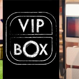 Publicité VIP BOX