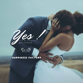 Yes ! by Maje Prod, Happiness Factory