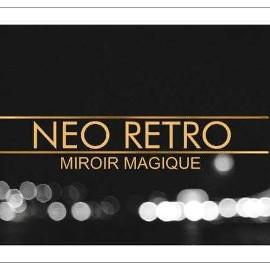 Néo Rétro Miroir Magique