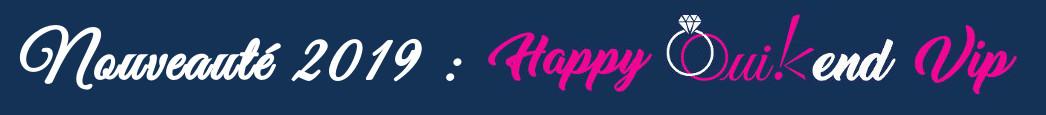 Nouveauté 2019 : Happy ouikend Vip