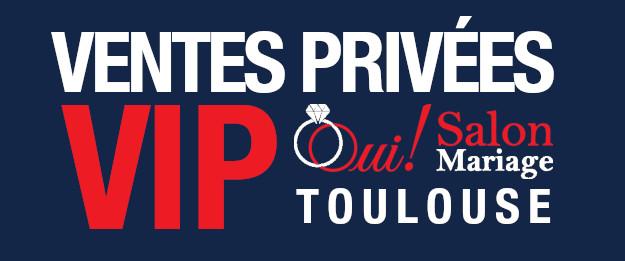 Ventes Privées Oui! Salon Mariage Toulouse 2019