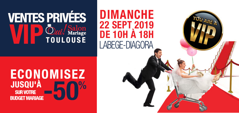 Ventes Privées VIP 2019 de Oui! Salon Mariage Toulouse